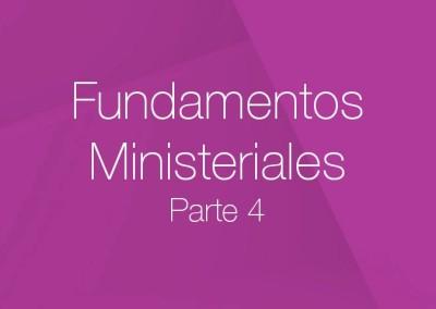 04 – Fundamentos ministeriales (Parte 4)