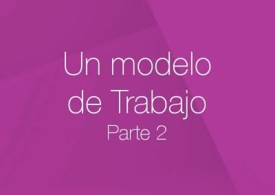 06 – Un modelo de trabajo (Parte 2)
