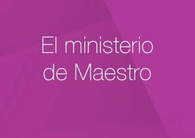 08 – El ministerio de Maestro
