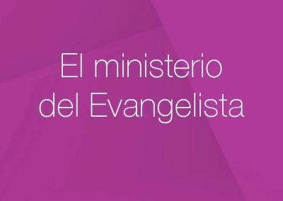 09 – El ministerio del Evangelista