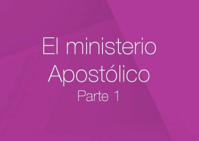 12 – El ministerio Apostólico (Parte 1)