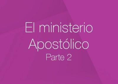 13 – El ministerio Apostólico (Parte 2)