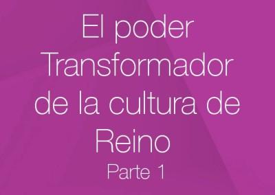 14 – El poder transformador de la Cultura de Reino (Parte 1)
