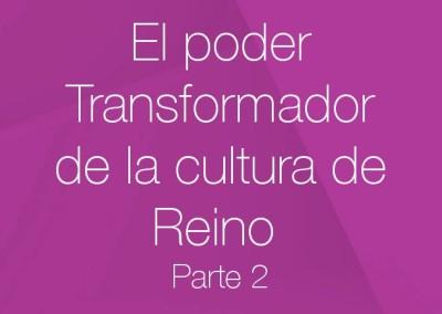 15 – El poder transformador de la Cultura de Reino (Parte 2)