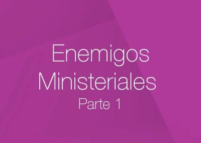 16 – Enemigos Ministeriales (Parte 1)