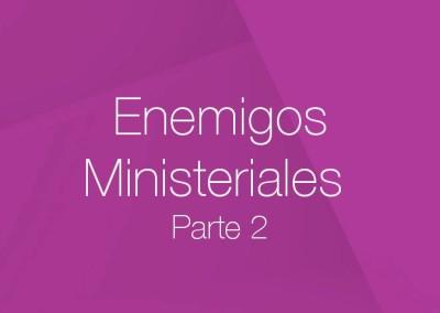 17 – Enemigos Ministeriales (Parte 2)
