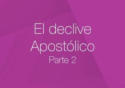 19 – El declive Apostólico (Parte 2)