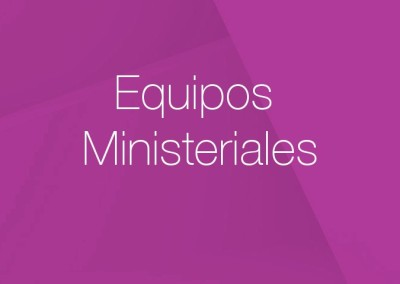 22 – Equipos Ministeriales