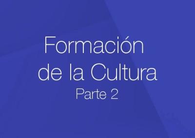 02 – Formación de la Cultura (Parte 2)